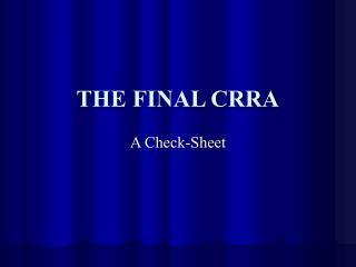 THE FINAL CRRA