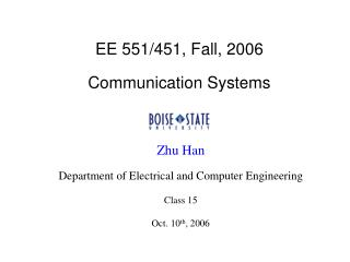 EE 551/451, Fall, 2006 Communication Systems