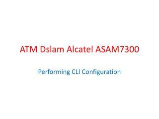 ATM Dslam Alcatel ASAM7300