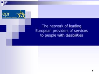 The network of leading  European providers of services  to people with disabilities