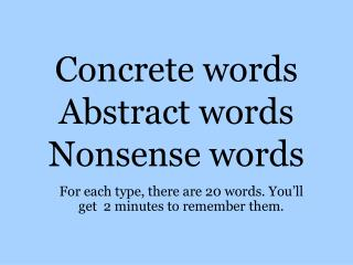 Concrete words Abstract words Nonsense words