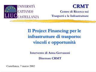 Il Project Financing per le infrastrutture di trasporto: vincoli e opportunità