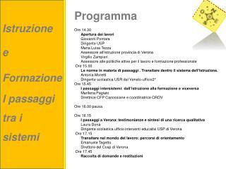 Programma Ore 14.30 Apertura dei lavori  Giovanni  Pontara Dirigente USP Maria Luisa  Tezza
