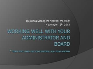 Business Managers Network Meeting:  November 15 th , 2013