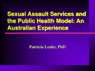 Sexual Assault Services and the Public Health Model: An Australian Experience