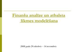 Finanšu analīze un atbalsta  likmes modelēšana