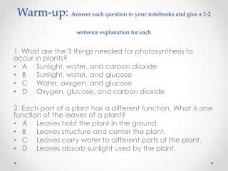 Warm-up:  Answer each question in your notebooks and give a 1-2 sentence explanation for each