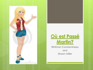 Où est Passé Martin?