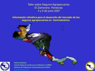 Taller sobre Seguros Agropecuarios El Zamorano, Honduras  4 y 5 de junio 2007