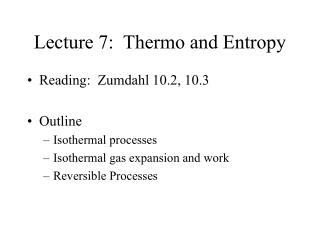 Lecture 7:  Thermo and Entropy