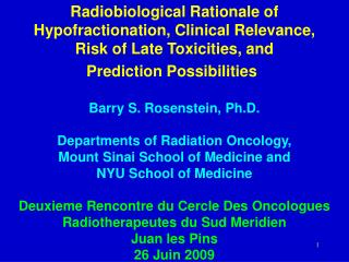 Radiobiological Rationale of Hypofractionation, Clinical Relevance,  Risk of Late Toxicities, and