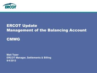 ERCOT Update Management of the Balancing Account  CMWG