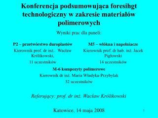 Konferencja podsumowujaca foresihgt technologiczny w zakresie material w polimerowych