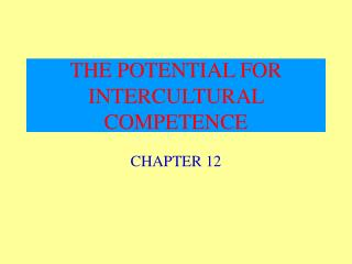 THE POTENTIAL FOR INTERCULTURAL COMPETENCE