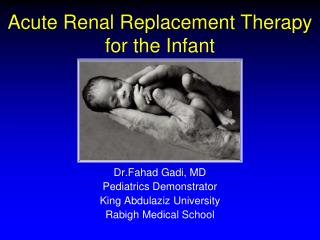 Acute Renal Replacement Therapy for the Infant
