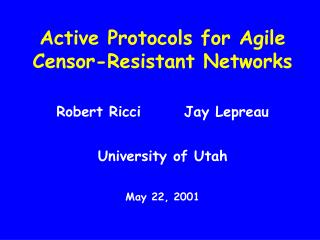 Active Protocols for Agile Censor-Resistant Networks