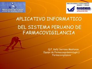 APLICATIVO INFORMATICO  DEL SISTEMA PERUANO DE FARMACOVIGILANCIA