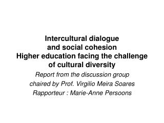 Intercultural dialogue  and social cohesion Higher education facing the challenge of cultural diversity