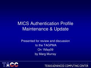 MICS Authentication Profile Maintenance & Update