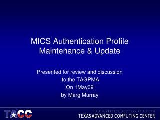 MICS Authentication Profile Maintenance & Update