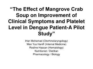 Irfan Mohamad (Otorhinolaryngology) Wan Yus Haniff (Internal Medicine) Rosline Hassan (Hematology)