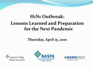 H1N1 Outbreak: Lessons Learned and Preparation  for the Next Pandemic Thursday, April 15, 2010