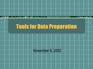 Tools for Data Preparation
