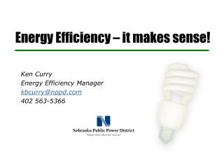 Energy Efficiency � it makes sense!
