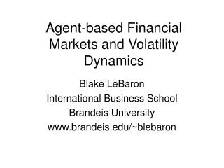 Agent-based Financial Markets and Volatility Dynamics