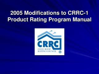 2005 Modifications to CRRC-1 Product Rating Program Manual