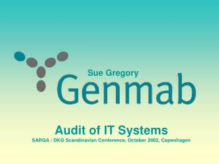 Audit of IT Systems SARQA / DKG Scandinavian Conference, October 2002, Copenhagen