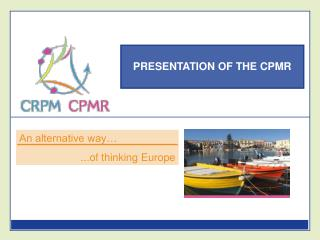 PRESENTATION OF THE CPMR