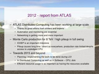 2012  - report  from ATLAS ATLAS  Distributed Computing has been working at large scale