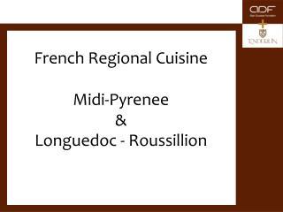 French Regional Cuisine Midi-Pyrenee  &  Longuedoc - Roussillion