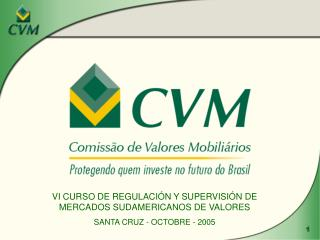 VI CURSO DE REGULACIÓN Y SUPERVISIÓN DE MERCADOS SUDAMERICANOS DE VALORES