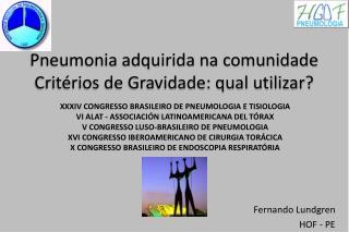 Pneumonia adquirida na comunidade Critérios de Gravidade: qual utilizar?