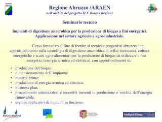 Regione Abruzzo /ARAEN nell'ambito del progetto IEE Biogas Regions Seminario tecnico