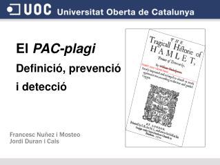El PAC-plagi Definició, prevenció  i detecció