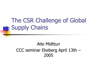 The CSR Challenge of Global Supply Chains