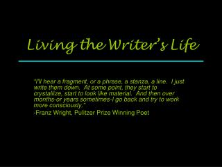 Living the Writer's Life