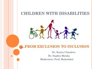 CHILDREN WITH DISABILITIES … FROM EXCLUSION TO INCLUSION
