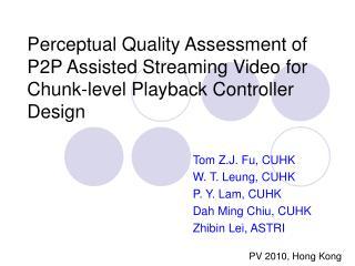 Tom Z.J. Fu, CUHK W. T. Leung, CUHK P. Y. Lam, CUHK Dah Ming Chiu, CUHK Zhibin Lei, ASTRI