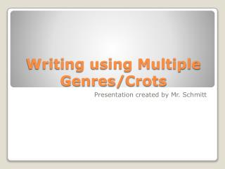 Writing using Multiple Genres/ Crots