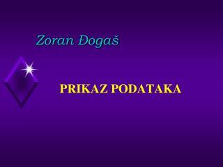 Zoran �oga�