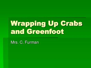 Wrapping Up Crabs and Greenfoot