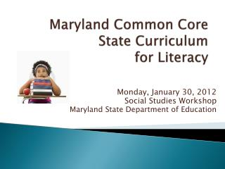 Maryland Common Core State Curriculum  for Literacy