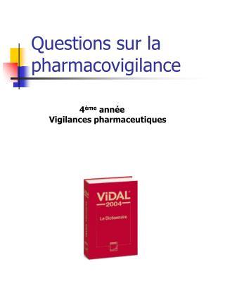 Questions sur la pharmacovigilance