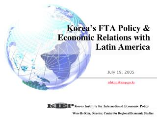 Korea's FTA Policy &  Economic Relations with  Latin America