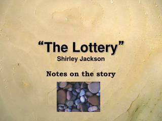 """ The Lottery "" Shirley Jackson"