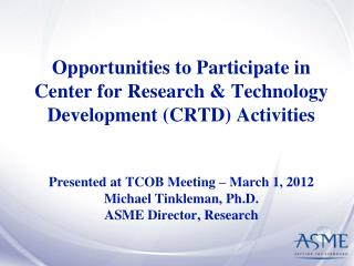 The ASME Center for Research and Technology Development (CRTD)  Established 1985